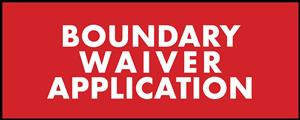 Boundary Waiver Application