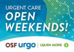 OSF Urgent Care Open weekends