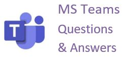 MS Teams Q & A