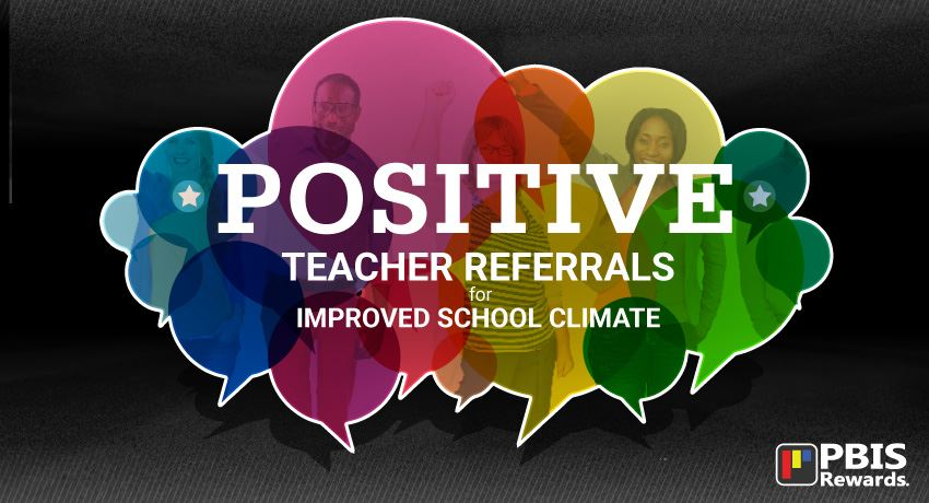 Positive Teacher Referrals from Students
